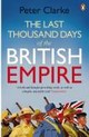Last Thousand Days Of The British Empire - Clarke, Peter - ISBN: 9780141020051