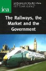 Railways, The Market And The Government - Nash, Chris; Merkert, Rico; Knipping, Oliver; Hibbs, John - ISBN: 9780255365673