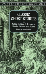 Classic Ghost Stories By Wilkie Collins, M. R. James, Charles Dickens And Others - Grafton, John - ISBN: 9780486404301