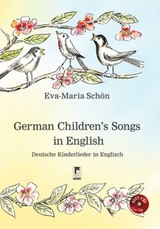 German Children's Songs in English, m. Audio-CD - Schön, Eva M. - ISBN: 9783866345300