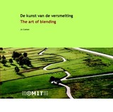 De kunst van de versmelting = The art of blending - J.C. Coenen - ISBN: 9789071301797