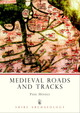 Medieval Roads And Tracks - Hindle, Paul - ISBN: 9780747803904