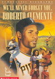 We'll Never Forget You, Roberto Clemente - Engel, Trudie - ISBN: 9780590688819