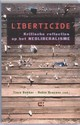 Liberticide - Rob Brouwer; T. Bakker; R.F.M. Brouwer - ISBN: 9789086840168