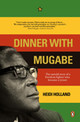 Dinner With Mugabe - Holland, Heidi - ISBN: 9780143025573