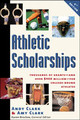 Athletic Scholarships, Fourth Edition - Clark/green - ISBN: 9780816043095