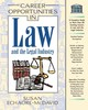 Career Opportunities In Law And The Legal Industry - Echaore-McDavid, Susan - ISBN: 9780816045525