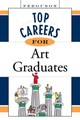 Top Careers For Art Graduates - File, Inc Facts On - ISBN: 9780816055654