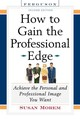How To Gain The Professional Edge - Morem, Susan - ISBN: 9780816056743