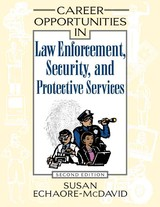 Career Opportunities In Law Enforcement, Security, And Protective Services - Echaore-McDavid, Susan - ISBN: 9780816060702
