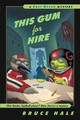 This Gum For Hire - Bruce Hale, Hale - ISBN: 9780152024970