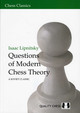 Questions Of Modern Chess Theory - Lipnitsky, Issac - ISBN: 9781906552039