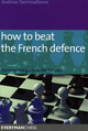 How To Beat The French Defence - Tzermiadianos, Andreas - ISBN: 9781857445671