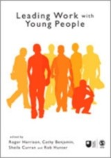 Leading Work With Young People - Harrison, Roger (EDT)/ Benjamin, Cathy (EDT)/ Curran, Sheila (EDT)/ Hunter, Rob (EDT) - ISBN: 9781412946032