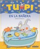 Tupi En La Banera / Tupi In The Bathtub - Aranega, Merce - ISBN: 9788423672615