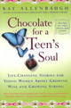 Chocolate For A Teens Soul: Lifechanging Stories For Young Women About Growing Wise And Growing Strong - Allenbaugh, Kay - ISBN: 9780684870816