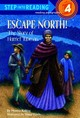 Escape North! The Story Of Harriet Tubman - Kulling, Monica - ISBN: 9780375801549