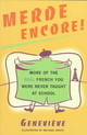 Merde Encore!: More Of The Real French You Were Never Taught At School - Genevieve - ISBN: 9780684854281