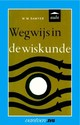 Wegwijs in de wiskunde - W.W. Sawyer - ISBN: 9789031501366