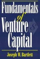 Fundamentals Of Venture Capital - Bartlett, Joseph W. - ISBN: 9781568331263