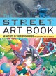 The Street Art Book - Blackshaw, Ric/ Farrelly, Liz - ISBN: 9780061537325