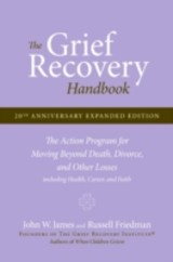 Grief Recovery Handbook, 20th Anniversary Expanded Edition - Friedman, Russell; James, John W. - ISBN: 9780061686078
