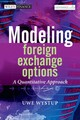 Modeling Foreign Exchange Options - Wystup, Uwe - ISBN: 9780470725474
