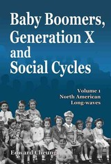 Baby Boomers, Generation X And Social Cycles - Cheung, Edward - ISBN: 9781896330006