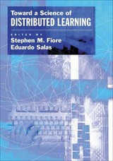 Toward A Science Of Distributed Learning - Fiore, Stephen M., Ph.d. (EDT)/ Salas, Eduardo (EDT) - ISBN: 9781591478003