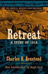 Retreat, A Story Of 1918 - Benstead, Charles R. - ISBN: 9781570037689