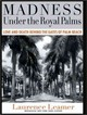 Madness Under The Royal Palms - Leamer, Laurence/ McLaren, Todd (NRT) - ISBN: 9781400110711