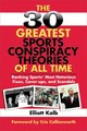 30 Greatest Sports Conspiracy Theories Of All-time - Kalb, Elliott - ISBN: 9781602396784