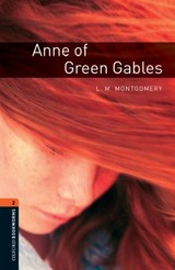 Oxford Bookworms Library: Level 2:: Anne Of Green Gables - Montgomery; West, Clare - ISBN: 9780194790529