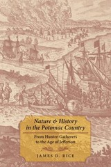 Nature And History In The Potomac Country - Rice, James D. (tufts University) - ISBN: 9780801890321
