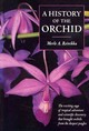 History Of The Orchid - Reinikka, Merle A. - ISBN: 9781604690477