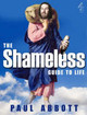 Shameless Guide To Life - Abbott, Paul - ISBN: 9781905026364