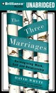 The Three Marriages - Whyte, David/ Whyte, David (NRT) - ISBN: 9781423376521