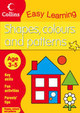 Shapes, Colours And Patterns - Collins Easy Learning - ISBN: 9780007300921