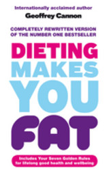 Dieting Makes You Fat - Cannon, Geoffrey - ISBN: 9780753516874