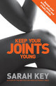 Keep Your Joints Young - Key, Sarah - ISBN: 9780091929480
