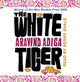 The White Tiger, 5 Audio-CDs. Der weiÃe Tiger, 5 Audio-CDs, englische Version - Adiga, Aravind - ISBN: 9781409112341