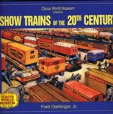 Show Trains Of The 20th Century - Dahlinger, Fred - ISBN: 9781583880302