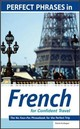 Perfect Phrases In French For Confident Travel - Kurbegov, Eliane - ISBN: 9780071597760