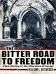 The Bitter Road To Freedom - Hitchcock, William I./ Foster, Mel (NRT) - ISBN: 9781400140473