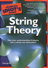 The Complete Idiot's Guide To String Theory - Musser, George/ Porter, Ray (NRT) - ISBN: 9781433275586