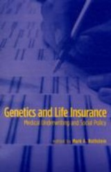 Genetics And Life Insurance - Rothstein, Mark A. (EDT) - ISBN: 9780262512596