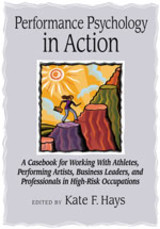 Performance Psychology In Action - Hays, Kate F. (EDT) - ISBN: 9781433804434