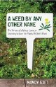 Weed By Any Other Name - Gift, Nancy - ISBN: 9780807085523
