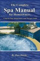 Complete Spa Manual For Homeowners - Hardy, Dan - ISBN: 9781601382634
