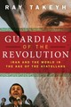 Guardians Of The Revolution - Takeyh, Ray (senior Fellow, Council On Foreign Relations) - ISBN: 9780195327847